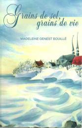"""""""Grains de sel, grains de vie"""" publié en 2006, 177 pages, 15 $, frais d'envoi en sus (épuisé)."""
