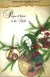 """""""Propos d'hiver et de Noël"""", publié en 2012, 126 pages, illustrations de Marie-Noël Bouillé, 12 $, frais d'envoi en sus."""